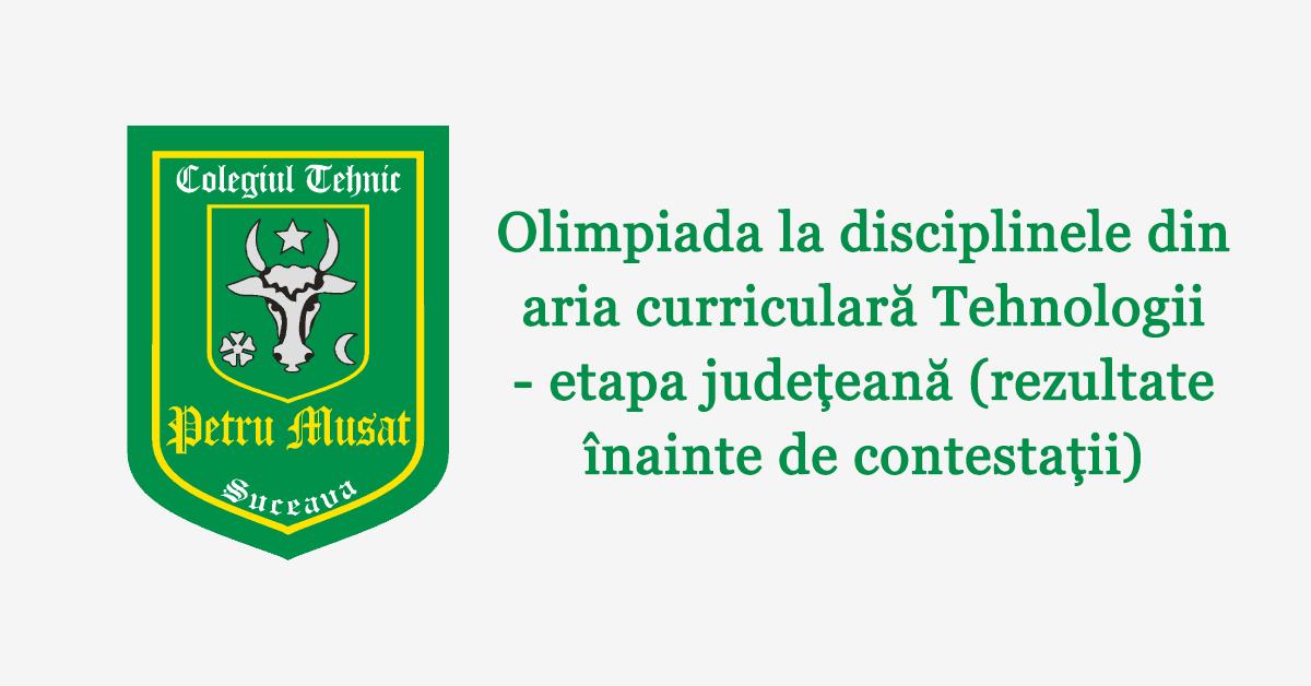 Olimpiada la disciplinele din aria curriculară Tehnologii – etapa județeană (rezultate înainte de contestații)