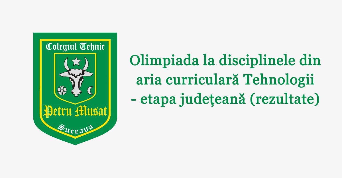 Olimpiada la disciplinele din aria curriculară Tehnologii – etapa județeană (rezultate)