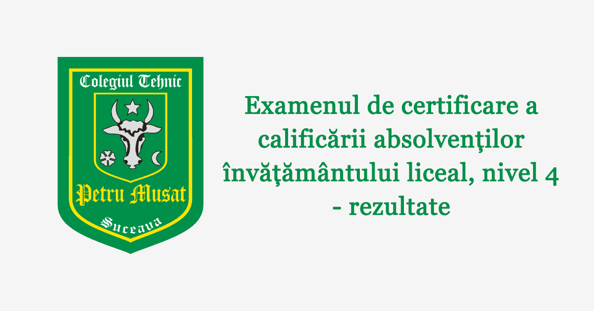 Examenul de certificare a calificării absolvenților învățământului liceal, nivel 4 – rezultate