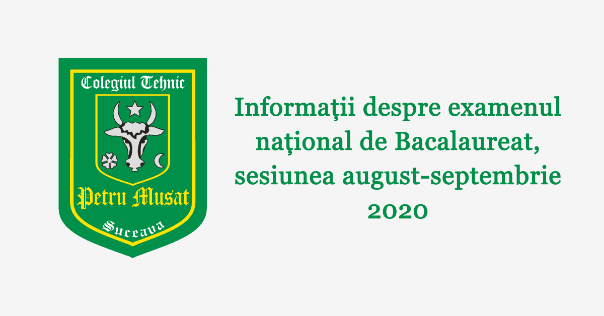 Informații despre examenul național de Bacalaureat, sesiunea august-septembrie 2020