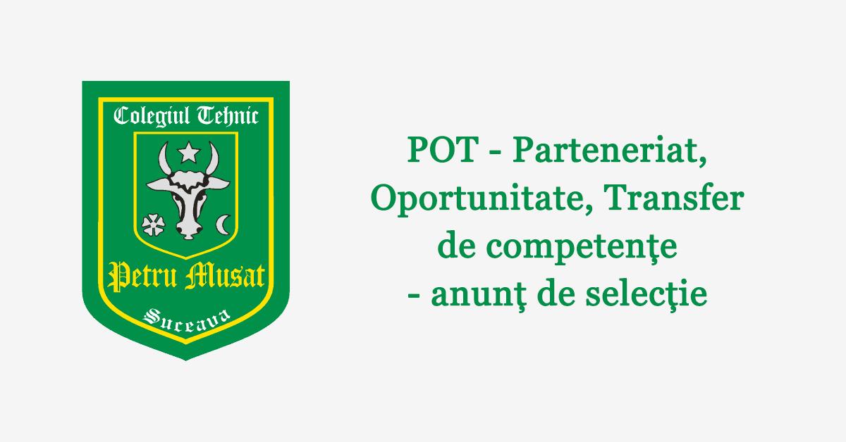 POT – Parteneriat, Oportunitate, Transfer de competențe – anunț de selecție
