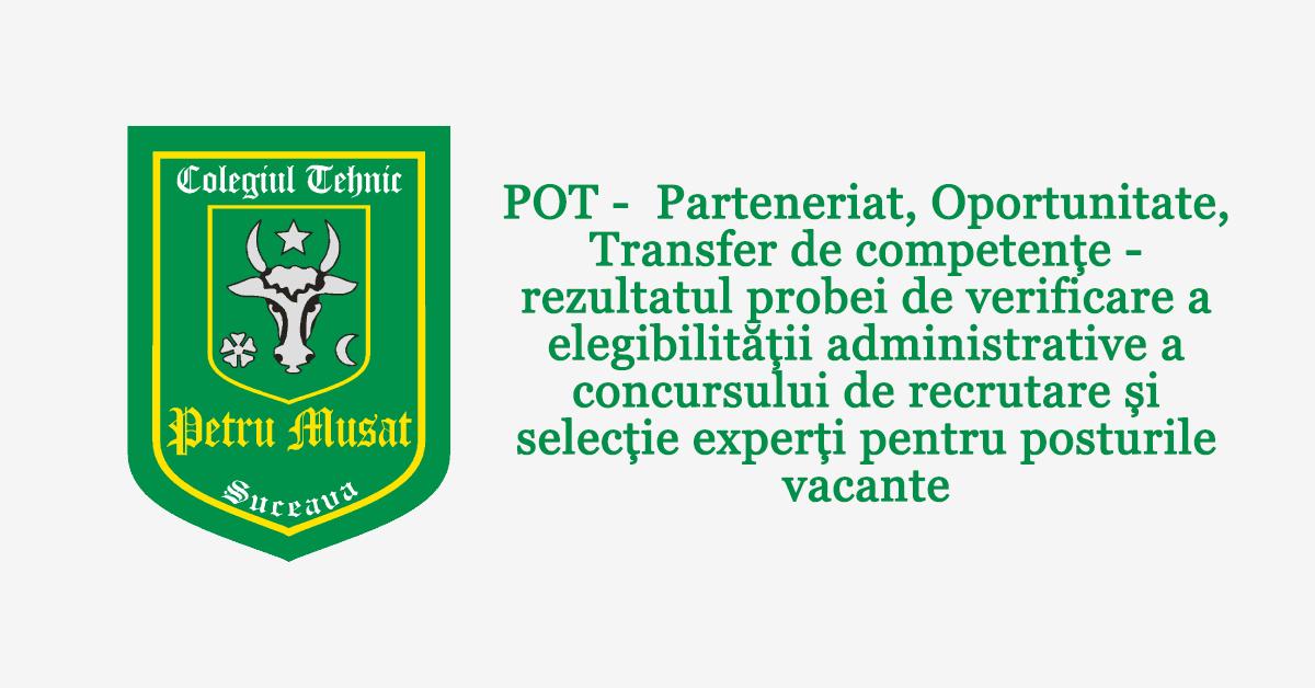 POT –  Parteneriat, Oportunitate, Transfer de competențe – rezultatul probei de verificare a elegibilității administrative a concursului de recrutare și selecție experți pentru posturile vacante