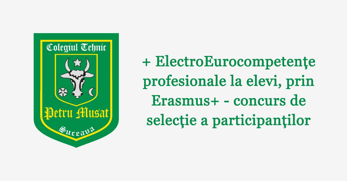 + ElectroEurocompetențe profesionale la elevi, prin Erasmus+ - concurs de selecție a participanților
