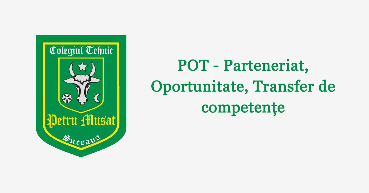 POT - Parteneriat, Oportunitate, Transfer de competențe