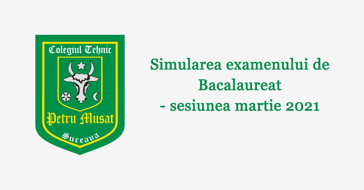 Simularea examenului de Bacalaureat - sesiunea martie 2021