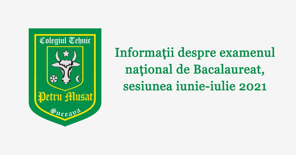 Informații despre examenul național de Bacalaureat, sesiunea iunie-iulie 2021